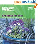 Gardeners' World Magazine: 101 Ideas...