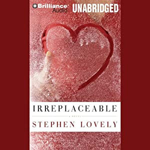 Irreplaceable | [Stephen Lovely]
