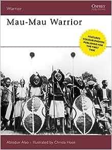Mau-Mau Warrior: Abiodun Alao, Christa Hook: 9781846030246: Amazon.com