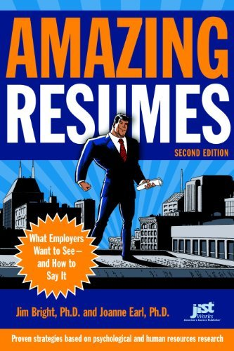 Amazing Resumes: What Employers Want to See-And How to Say It (Amazing Resumes: What Employers Want to See & How to Say It) by Jim Bright (2009-06-01)