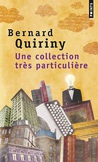 Une collection très particulière par Bernard Quiriny