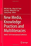 img - for New Media, Knowledge Practices and Multiliteracies: HKAECT 2014 International Conference book / textbook / text book