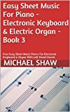 Easy Sheet Music For Piano - Electronic Keyboard & Electric Organ - Book 3: Five Easy Sheet Music Pieces For Electronic Keyboard & Organ With Left Hand Chords