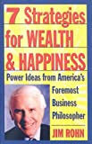 7 Strategies for Wealth & Happiness: Power Ideas from America