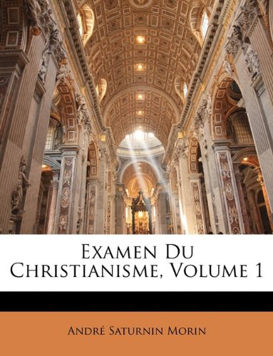 Examen Du Christianisme, Volume 1