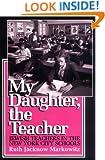 My Daughter, the Teacher: Jewish Teachers in the New York City Schools