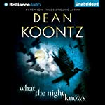 What the Night Knows Audiobook by Dean Koontz Narrated by Steven Weber