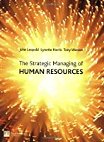 The Strategic Managing of Human Resources by Leopold