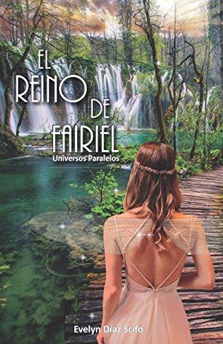 EL REINO DE FAIRIEL: Universos Paralelos  [DIAZ SCIFO, EVELYN] (Tapa Blanda)