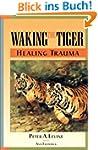Waking the Tiger: Healing Trauma (Eng...