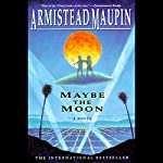 Maybe the Moon | Armistead Maupin