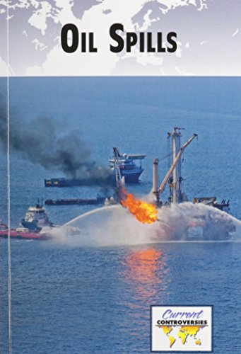 Oil Spills (Current Controversies (Paperback))