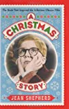 A Christmas Story: The Book That Inspired the Hilarious Classic Film (0767916220) by Shepherd, Jean