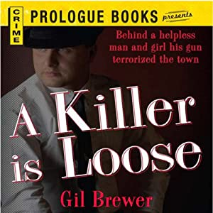 A Killer is Loose | [Gil Brewer]