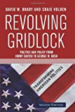 img - for By David W. Brady - Revolving Gridlock: Politics and Policy from Jimmy Carter to George W. Bush: 2nd (second) Edition book / textbook / text book