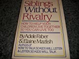 Siblings Without Rivalry How to Help You (0283996668) by Faber, Adele