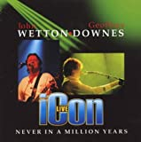 Icon Live: Never in a Million Years by John Wetton (2006-10-31)