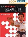 The Shotokan Karate Bible: Beginner t...