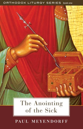 The Anointing of the Sick (The Orthodox Liturgy)