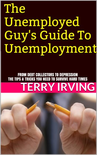 The Unemployed Guy's Guide to Unemployment