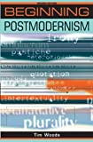 Beginning Postmodernism: Second Edition (Beginnings)