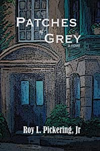 (FREE on 10/24) Patches Of Grey by Roy L. Pickering Jr. - http://eBooksHabit.com