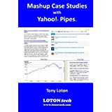 Mashup Case Studies With Yahoo! Pipes ~ Tony Loton