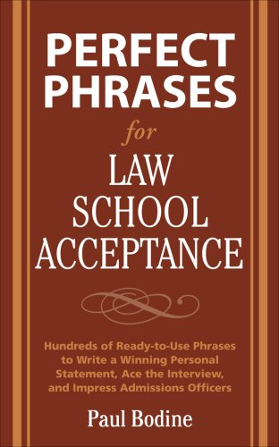 Perfect Phrases for Law School Acceptance (Perfect Phrases Series), Paul Bodine