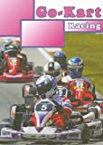 img - for Go-Kart Racing (Thrill of Racing) book / textbook / text book