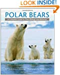 Polar Bears: A Complete Guide to Thei...