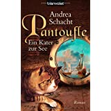 """Pantoufle - Ein Kater zur See: Romanvon """"Andrea Schacht"""""""