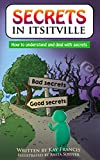 Secrets in Itsitville: How to Understand and Deal with Secrets