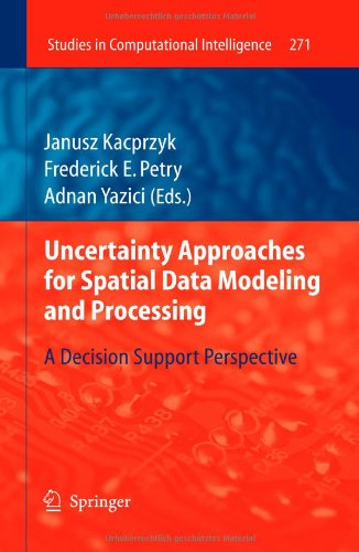 Uncertainty Approaches for Spatial Data Modeling and Processing: A decision support perspective (Studies in Computationa