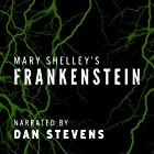 Frankenstein (       UNABRIDGED) by Mary Shelley Narrated by Dan Stevens