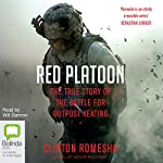 Red Platoon: A True Story of American Valour | Clinton Romesha