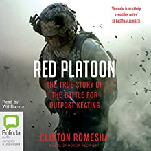 Red Platoon: A True Story of American Valour Audiobook by Clinton Romesha Narrated by Clinton Romesha, Will Damron