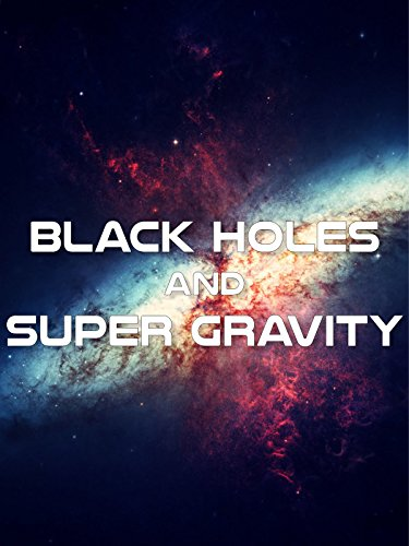 Black Holes and Super Gravity on Amazon Prime Video UK