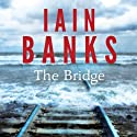 The Bridge (       UNABRIDGED) by Iain Banks Narrated by Peter Kenny