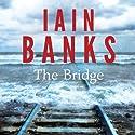 The Bridge Hörbuch von Iain Banks Gesprochen von: Peter Kenny
