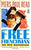 The Free Frenchman (0330299697) by PIERS PAUL READ