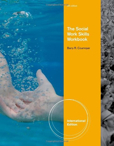 The Social Work Skills Workbook (SW 312 Generalist Social...