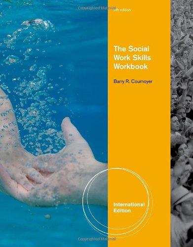 The Social Work Skills Workbook (SW 312 Generalist Social...