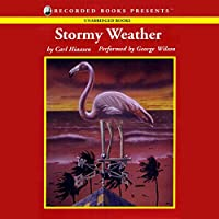 Stormy Weather (       UNABRIDGED) by Carl Hiaasen Narrated by George Wilson