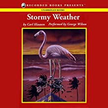 Stormy Weather Audiobook by Carl Hiaasen Narrated by George Wilson