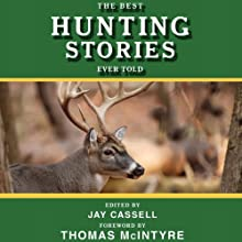 The Best Hunting Stories Ever Told Audiobook by Jay Cassell (editor) Narrated by Jason Culp