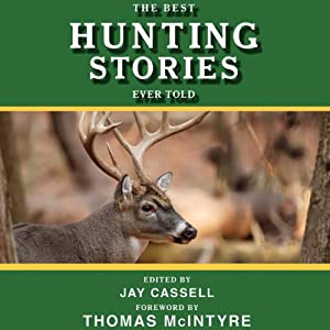 The Best Hunting Stories Ever Told | [Jay Cassell (editor)]