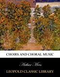 img - for Choirs and choral music book / textbook / text book