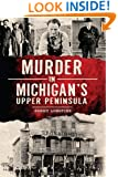 Murder in Michigan's Upper Peninsula