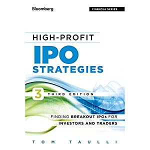 High-Profit IPO Strategies: Finding Breakout IPOs for Investors and Traders | [Tom Taulli]