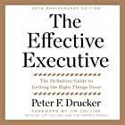 The Effective Executive: The Definitive Guide to Getting the Right Things Done Hörbuch von Peter F. Drucker Gesprochen von: Jim Collins, Tim Andres Pabon